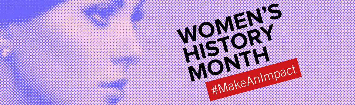 Banner for Women's History Month 2018