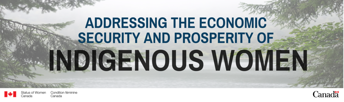 Addressing the Economic Security and Prosperity of Indigenous Women
